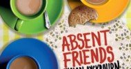 Absent Friends Theatre Breaks