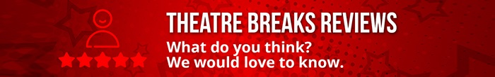Theatre Breaks reviews