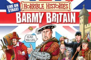 Horrible Histories barmy britain london theatre breaks