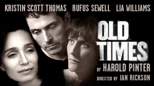 Old Times at the Harold Pinter Theatre for London Theatre Breaks