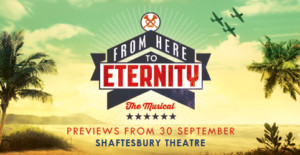 from here to eternity london theatre breaks in 2013