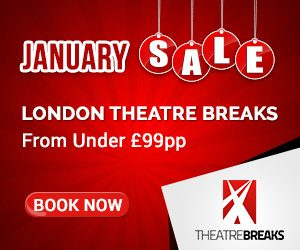 Theatre Breaks Special Offer - 2017 January Sale