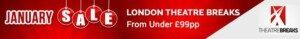 January Sales in London for Theatre Breaks