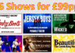 6 shows for £99