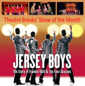 Jersey Boys Theatre Breaks Show of the Month
