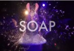Soap - see the video trailer!