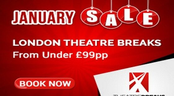 Theatre Breaks special offers 2019