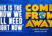 Come from away theatre break in London at the Phoenix Theatre